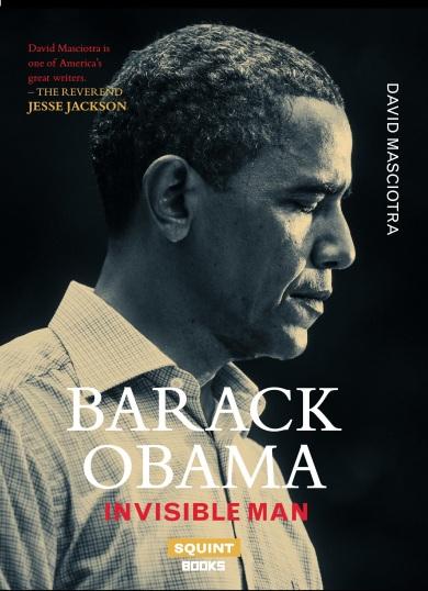 Barack Obama_Invisible Man_David Masciotra_Cover